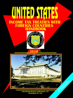 Us Income Tax Treaties with Foreign Countries Handbook. Vol. 1
