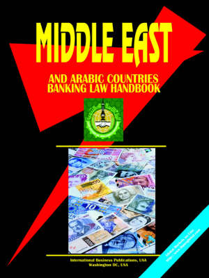Middle East and Arabic Countries Banking Law Handbook