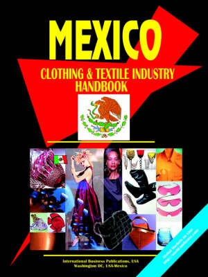 Mexico Clothing and Textile Industry Handbook