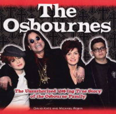The Osbournes: The Unauthorized !@#$-ing True Story of the Osbourne Family