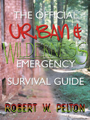 The Official Urban and Wilderness Emergency Survival Guide