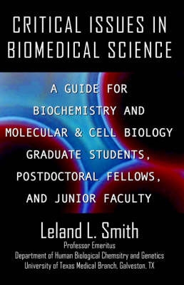 Critical Issues in Biomedical Science: A Guide for Biochemistry and Molecular & Cell Biology Graduate