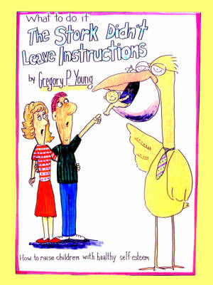 What to Do If... The Stork Didn't Leave Instructions