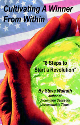 Cultivating a Winner From Within: 8 Steps to Start a Revolution