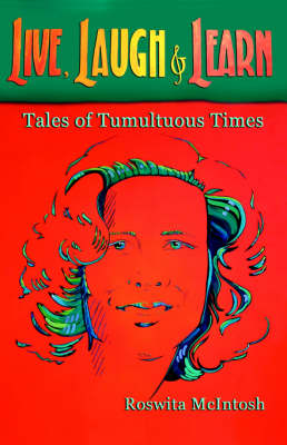 Live, Laugh and Learn: Tales of Tumultuous Times