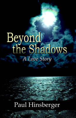 Beyond the Shadows (a Love Story)
