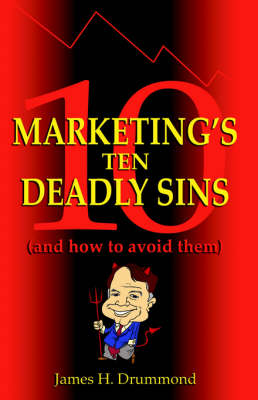 Marketing's 10 Deadly Sins (and How to Avoid Them)