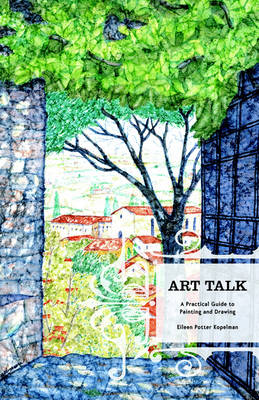 Art Talk: A Practical Guide to Painting and Drawing