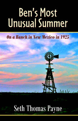 Ben's Most Unusual Summer on a Ranch in New Mexico in 1925