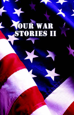 Our War Stories II