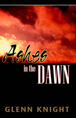 Ashes in the Dawn