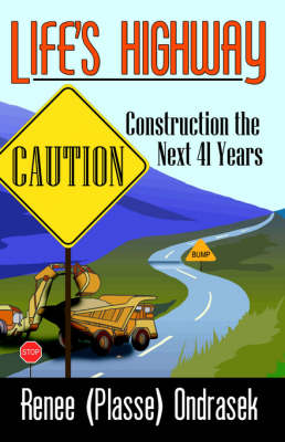 Life's Highway: Caution Construction the Next 41 Years