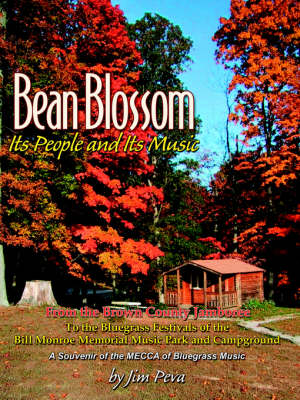 Bean Blossom: Its People and Its Music