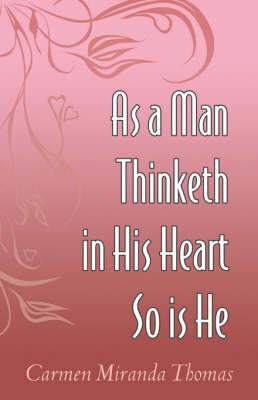 As a Man Thinketh in His Heart So Is He