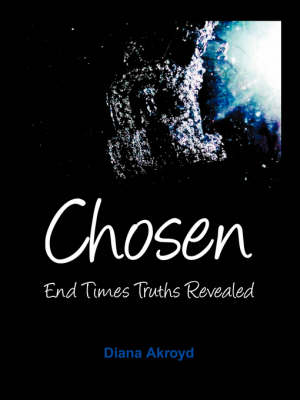 Chosen: End Times Truths Revealed
