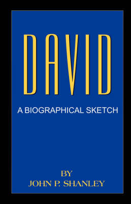 David: A Biographical Sketch