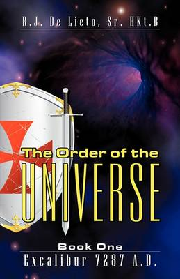 The Order of the Universe: Book One: Excalibar 7287 A.D.