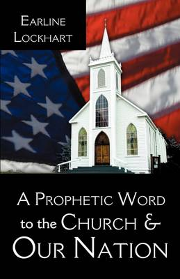 A Prophetic Word to the Church & Our Nation