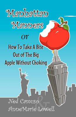 Manhattan Manners or How to Take a Bite Out of the Big Apple