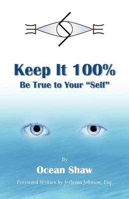 Keep It 100%: Be True to Yourself