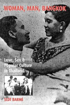 Woman, Man, Bangkok: Love, Sex, and Popular Culture in Thailand