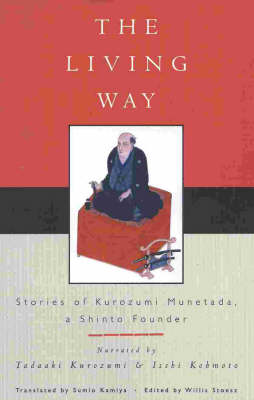 The Living Way: Stories of Kurozumi Munetada, a Shinto Founder