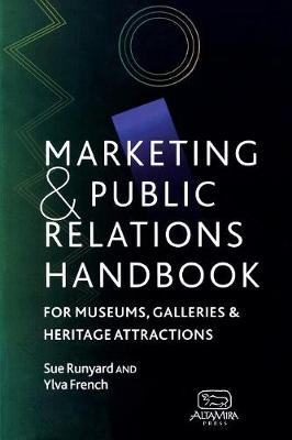 Marketing and Public Relations Handbook for Museums, Galleries, and Heritage Attractions