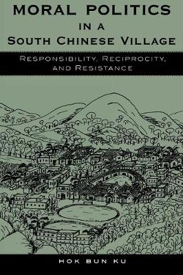 Moral Politics in a South Chinese Village: Responsibility, Reciprocity and Resistance