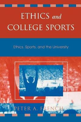 Ethics and College Sports: Ethics, Sports, and the University