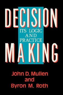 Decision Making: Its Logic and Practice