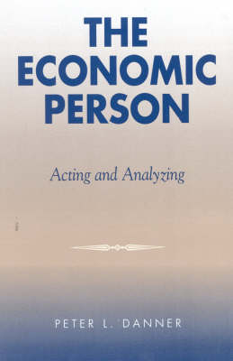 The Economic Person: Acting and Analyzing