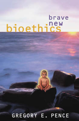 Brave New Bioethics