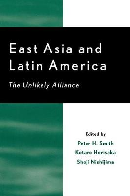 East Asia and Latin America: The Unlikely Alliance