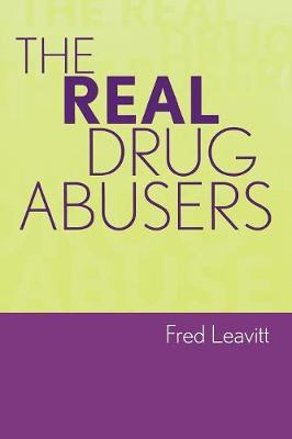 The Real Drug Abusers
