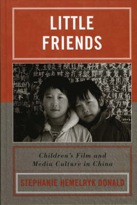 Little Friends: Children's Film and Media Culture in China