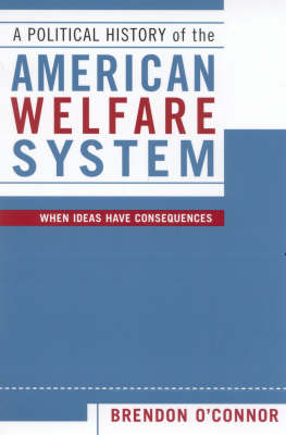 A Political History of the American Welfare System: When Ideas Have Consequences