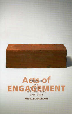 Acts of Engagement: Writings on Art, Criticism, and Institutions, 1993-2002