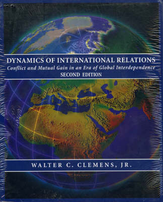 Dynamics of International Relations: Conflict and Mutual Gain in an Era of Global Interdependence