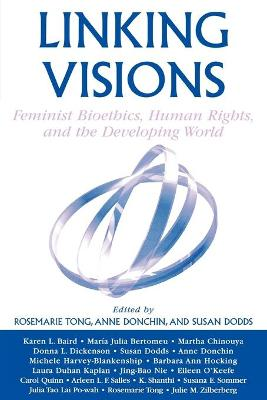 Linking Visions: Feminist Bioethics, Human Rights, and the Developing World