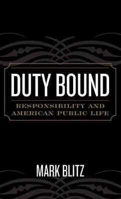 Duty Bound: Responsibility and American Public Life