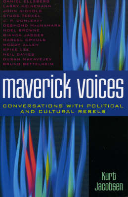 Maverick Voices: Conversations with Political and Cultural Rebels