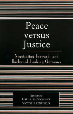 Peace Versus Justice: Negotiating Foward- and Backward-Looking Outcomes