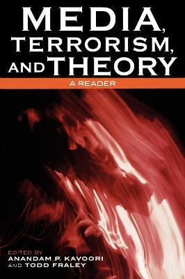 Media, Terrorism, and Theory: A Reader