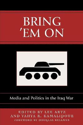 Bring 'em on: Media and Politics in the Iraq War