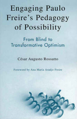 Engaging Paulo Freires Pedagogy of Possibility: From Blind to Transformative Optimism