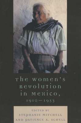 The Womens Revolution in Mexico 1910-1953