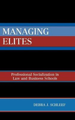 Managing Elites: Socializaton in Law and Business Schools