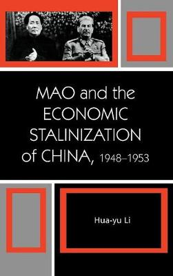 Mao and the Economic Stalinization of China, 1948-1953