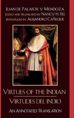 Virtues of the Indian/Virtudes del Indio: An Annotated Translation