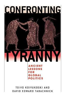 Confronting Tyranny: Ancient Lessons for Global Politics